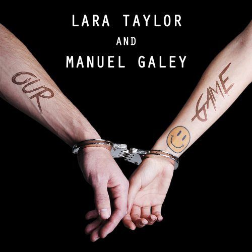 Lara Taylor & Manuel Galey - Our Game