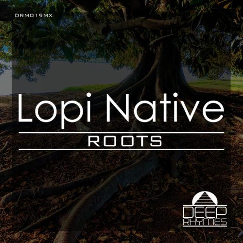 Lopi Native - Roots EP